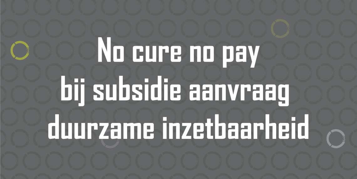 O3.nu - No cure no pay bij subsidie aanvraag duurzame inzetbaarheid-01